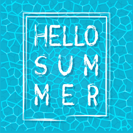 Lettering Hello Summer on the background of the water surface. Summer season template design. Vector illustration