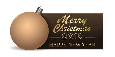 Wooden banner with Christmas tree toy for New Year 2019. Merry Christmas and Happy New Year. Vector illustration Çizim