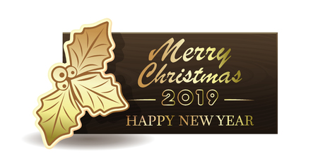 Wooden banner with Christmas symbol holly berry for New Year 2019. Merry Christmas and Happy New Year. Vector illustration Çizim