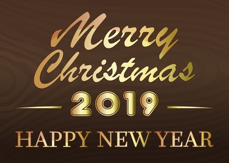 Merry Christmas and Happy New Year 2019. Stylized golden lettering for the New Year on wooden background. Vector illustration
