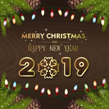Happy New Year 2019. Congratulatory inscription on a wooden surface with fir branches and electric gerland. Vector illustration