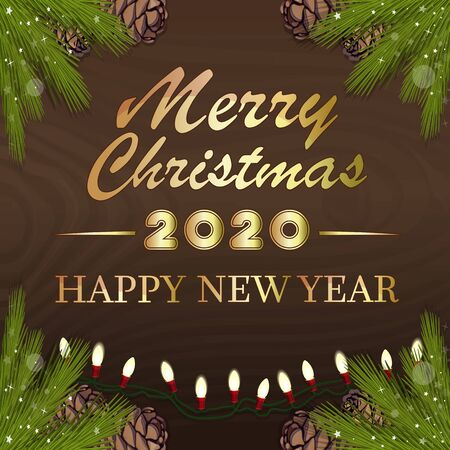 Merry Christmas and Happy New Year 2020. Congratulatory inscription on a wooden surface with fir branches and electric gerland. Vector illustration Illustration