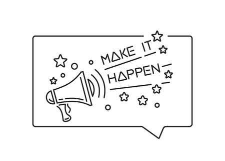 Make it happen. Badge with megaphone line icon