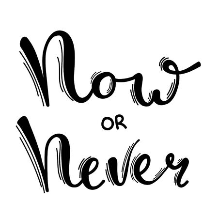 Now or never fun font text in cute letters. Inspirational phrase for decoration template. Customized font for logo, label, book cover.