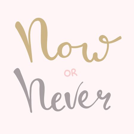 Now or never fun font text in cute letters. Inspirational phrase for decoration template. Customized font for logo, label, book cover. Çizim