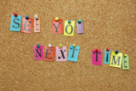 See You next time pinned on noticeboard Stock Photo - 8644188