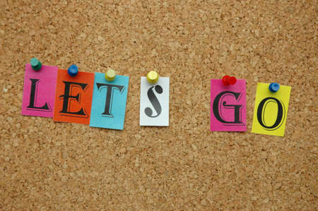 Let's go pinned on noticeboard Stock Photo - 8644183