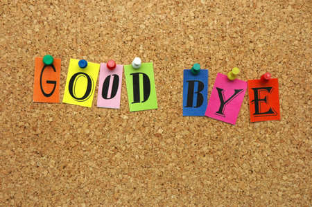 good bye: Good bye pinned on noticeboard Stock Photo