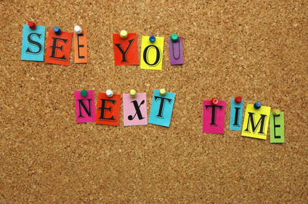 See You next time pinned on noticeboard Stock Photo - 9640876
