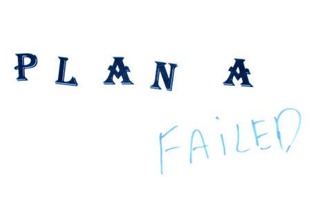 failed plan: Plan A failed on white background-conception