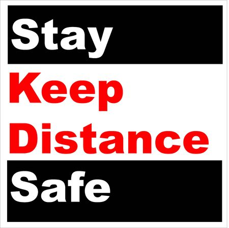 Stay Safe and Keep Distance Sign with White and Red Words on Black background for COVID-19 concepts returning to work and opening back up. 向量圖像