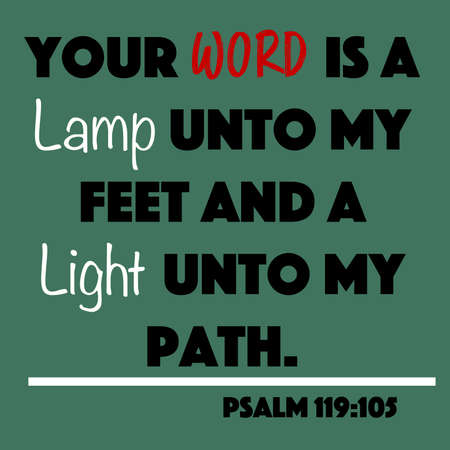 Psalm 119:105 - Your word is a lamp unto my feet and a light unto my path word design vector on green background for Christian encouragement from the Old Testament Bible scriptures.