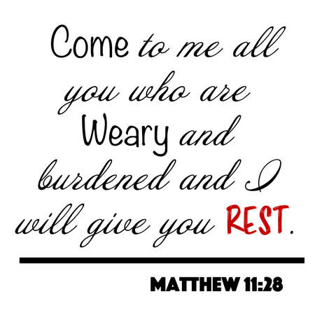 Matthew 11:28 - Come to me all who are weary and burdened and I will give you rest word design vector on white background for Christian encouragement from the New Testament Bible scriptures.