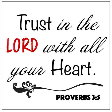 Proverbs 3:5 - Trust in the Lord with all your heart word design vector on white background for Christian encouragement from the Old Testament Bible scriptures.