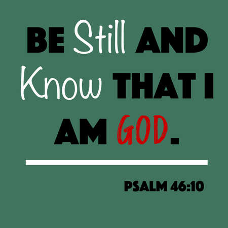 Psalm 46:10 - Be still and know that I am God word vector on green background from the Old Testament Bible scriptures for Christian encouragement and faith.  イラスト・ベクター素材