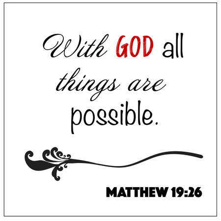 Matthew 19:26 - With God all things are possible design vector on white background for Christian encouragement from the New Testament Bible scriptures.