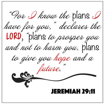 Jeremiah 29:11- For I know the plans I have for you declares the Lord vector on white background for Christian encouragement from the Old Testament Bible scriptures.