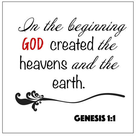 Genesis 1:1 - In the beginning God created the heavens and the earth vector on white background for Christian encouragement from the Old Testament Bible scriptures.