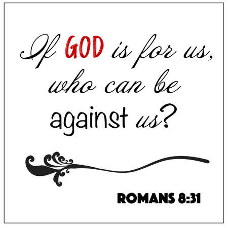 Romans 8:31 - If God is for us, who can be against us vector on white background for Christian encouragement from the Old Testament Bible scriptures.