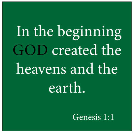 Genesis 1:1 - In the beginning God created the heavens and the earth on green background vector on white background for Christian encouragement from the Old Testament Bible scriptures.