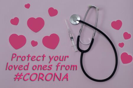 Vaccine syringe, stethoscope and hearts on pink background. Text saying Protect your loved ones from corona. Concept of flu outbreak and outbreak prevention.