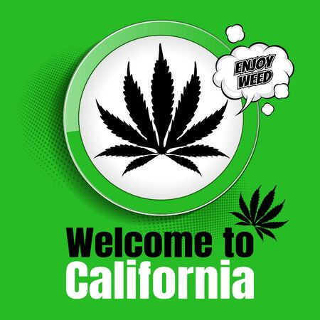Welcome to California, Marijuana, Cannabis sign, vector illustration background. Illustration