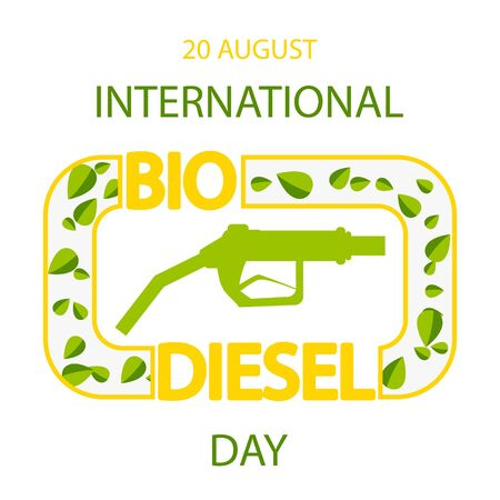 International Biodiesel Day. 10 August. Vector illustration of a fuel pump for International Biodiesel Day. Alternative and environmental friendly technology and lifestyle Imagens - 128481923