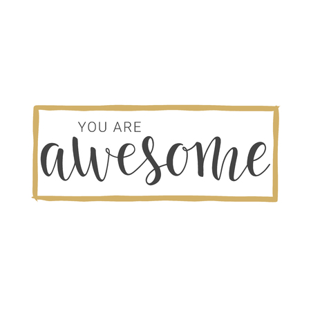 Vector illustration. Handwritten lettering of You Are Awesome. Objects isolated on white background.