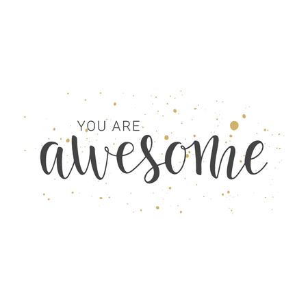 Ilustración vectorial Letras escritas a mano de You Are Awesome. Objetos aislados sobre fondo blanco. Ilustración de vector