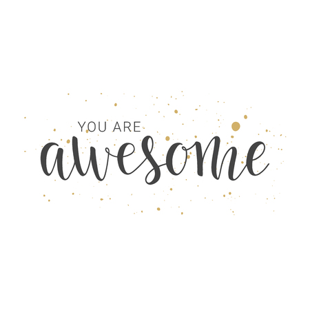 Vector illustration. Handwritten lettering of You Are Awesome. Objects isolated on white background. Vector Illustration