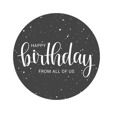 Vektor-Illustration. Alles Gute zum Geburtstag von uns allen große Grunge-Postkarte mit kalligraphischem Text. Objekte isoliert auf weißem Hintergrund.