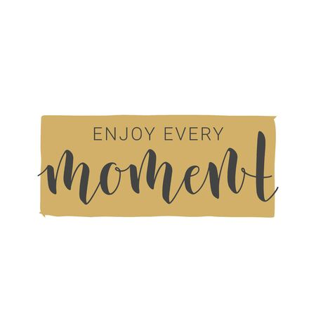 Vector Illustration. Handwritten Lettering of Enjoy Every Moment. Motivational inspirational quote. Objects Isolated on White Background.