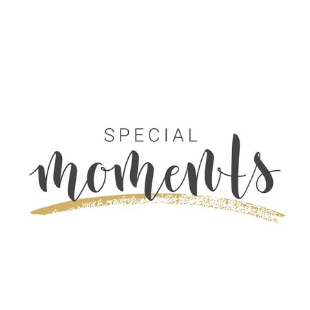 Vector Illustration. Handwritten Lettering of Special Moments. Motivational inspirational quote. Objects Isolated on White Background. Çizim