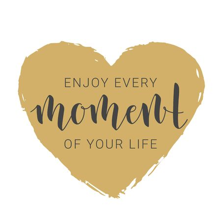 Vector Illustration. Handwritten Lettering of Enjoy Every Moment of Your Life. Motivational inspirational quote. Objects Isolated on White Background.