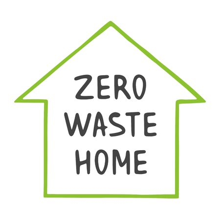 Vector Illustration. Zero Waste Home. Template for Poster and Banner. Ecological Lifestyle and Sustainable Developments. Objects Isolated on White Background.