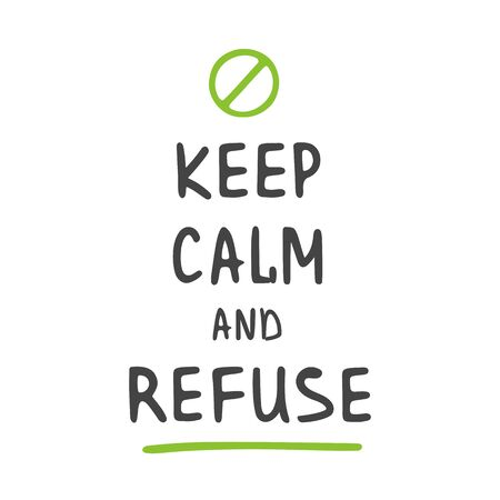 Vector Illustration. Keep Calm and Refuse. Zero Waste Concept. Template for Poster and Banner. Ecological Lifestyle and Sustainable Developments. Objects Isolated on White Background. Illusztráció