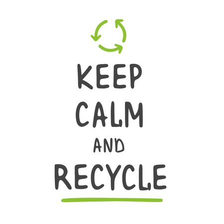 Vector Illustration. Keep Calm and Recycle. Zero Waste Concept. Template for Poster and Banner. Ecological Lifestyle and Sustainable Developments. Objects Isolated on White Background.