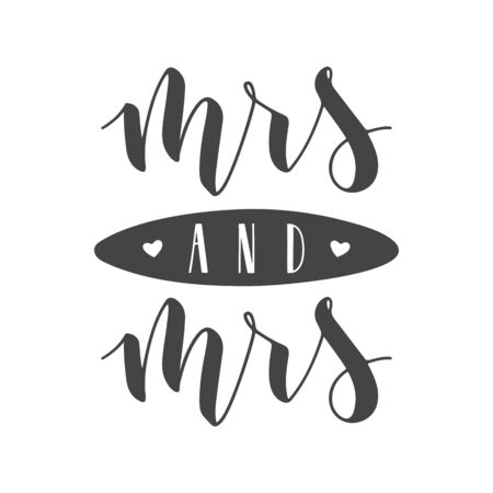 Vector illustration. Handwritten Lettering of Mrs and Mrs. Template for Banner, Greeting Card, Postcard, Wedding Invitation, Poster or Sticker. Objects Isolated on White Background.