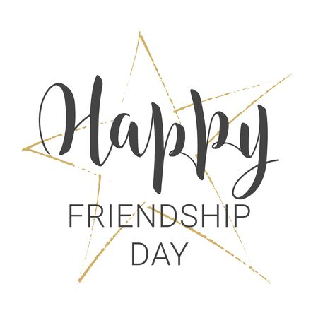 Vector illustration. Handwritten lettering of Happy Friendship Day. Template for Greeting Card or Invitation. Objects isolated on white background.