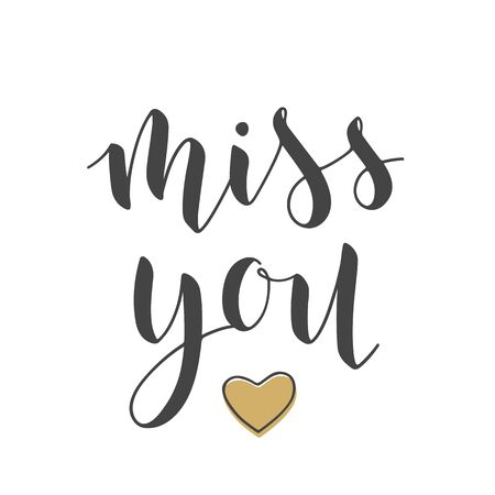 Vector Illustration. Handwritten Lettering of Miss You. Template for Banner, Greeting Card, Postcard, Invitation, Farewell Party, Poster or Sticker. Objects Isolated on White Background.