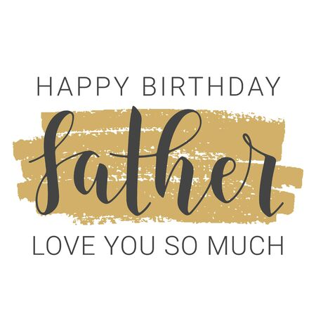 Vector Illustration. Handwritten Lettering of Happy Birthday Dad. Template for Banner, Greeting Card, Postcard, Invitation, Party, Poster, Print or Web Product. Objects Isolated on White Background. Stock Vector - 137769213