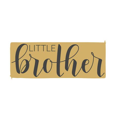 Vector Illustration. Handwritten Lettering of Little Brother. Template for Banner, Greeting Card, Postcard, Invitation, Party, Poster, Print or Web Product. Objects Isolated on White Background.