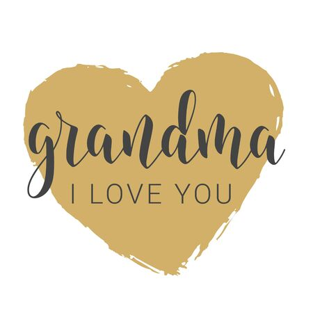 Vector Illustration. Handwritten Lettering of Grandma I Love You. Template for Greeting Card, Postcard, Invitation, Party, Poster, Print or Web Product. Objects Isolated on White Background.