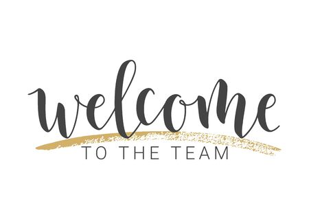 Vector Illustration. Handwritten Lettering of Welcome To The Team. Template for Banner, Invitation, Party, Postcard, Poster, Print, Sticker or Web Product. Objects Isolated on White Background.