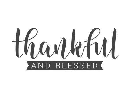 Vector Illustration. Handwritten Lettering of Thankful And Blessed. Template for Banner, Postcard, Poster, Print, Sticker or Web Product. Objects Isolated on White Background.