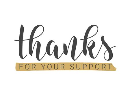 Vector Illustration. Handwritten Lettering of Thanks For Your Support. Template for Banner, Postcard, Poster, Print, Sticker or Web Product. Objects Isolated on White Background.