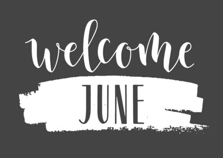Vector Illustration. Handwritten Lettering of Welcome June. Template for Banner, Invitation, Party, Postcard, Poster, Print, Sticker or Web Product. Objects Isolated on Black Chalkboard. Vettoriali