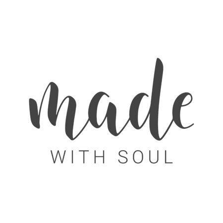 Vector Illustration. Handwritten Lettering of Made With Soul. Template for Banner, Card, Label, Postcard, Poster, Sticker, Print or Web Product. Objects Isolated on White Background.