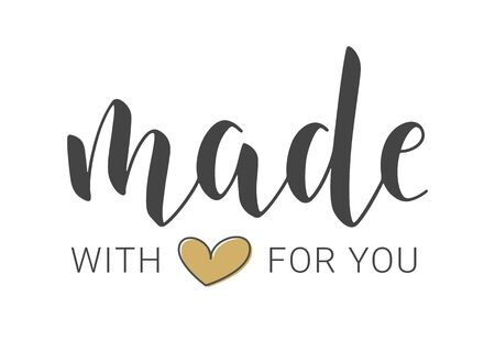 Vector Illustration. Handwritten Lettering of Made With Love For You. Template for Banner, Card, Label, Postcard, Poster, Sticker, Print or Web Product. Objects Isolated on White Background.