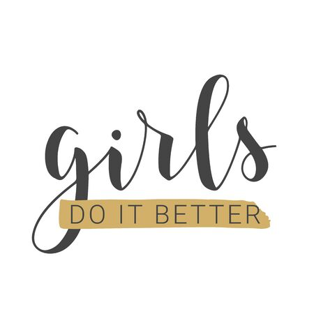 Vector Illustration. Handwritten Lettering of Girls Do It Better. Template for Banner, Card, Label, Postcard, Poster, Sticker, Print or Web Product. Objects Isolated on White Background.